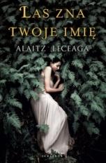 Alaitz Leceaga-[PL]Las zna twoje imię