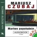 Mariusz Czubaj-Martwe popołudnie
