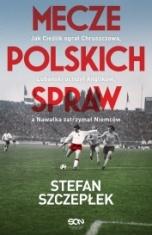 Stefan Szczepłek-Mecze polskich spraw