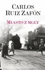 Carlos Ruiz Zafón-Miasto z mgły