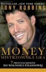 Tony Robbins-Money, mistrzowska gra. 7 prostych kroków do finansowej wolności