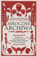 Megan Rosenbloom-Mroczne archiwa