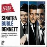 Sinatra, Buble, Bennett-My kind of music