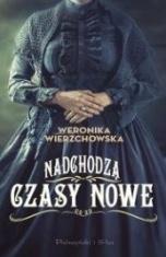 Weronika Wierzchowska-Nadchodzą czasy nowe