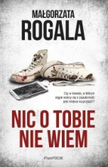 Małgorzata Rogala-Nic o tobie nie wiem
