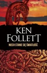 Ken Follett-Niech stanie się światłość