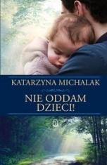 Katarzyna Michalak-[PL]Nie oddam dzieci!
