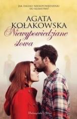Agata Kołakowska-Niewypowiedziane słowa