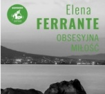 Elena Ferrante-Obsesyjna miłość
