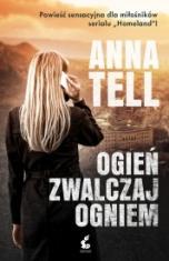 Anna Tell-[PL]Ogień zwalczaj ogniem