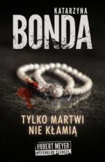 Katarzyna Bonda -[PL]Tylko martwi nie kłamią