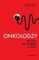 Joanna Kryńska, Tomasz Marzec-[PL]Onkolodzy. Walka na śmierć i życie