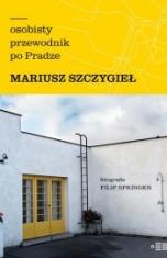 Mariusz Szczygieł-Osobisty przewodnik po Pradze