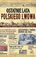 Sławomir Koper, Tomasz Stańczyk-[PL]Ostatnie lata polskiego Lwowa