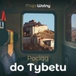 Maja Wolny-Pociąg do Tybetu