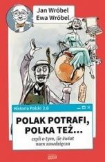 Jan Wróbel, Ewa Wróbel-[PL]Polak potrafi, Polka też... czyli O tym, ile świat nam zawdzięcza