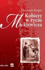 Sławomir Koper-Kobiety w życiu Mickiewicza