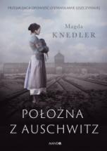 Magdalena Knedler-Położna z Auschwitz