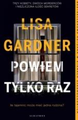 Lisa Gardner-Powiem tylko raz