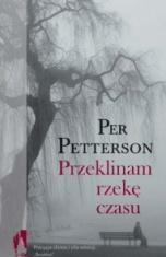 Per Patterson-Przeklinam rzekę czasu