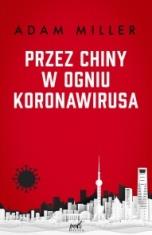 Adam Miller-[PL]Przez Chiny w ogniu koronawirusa