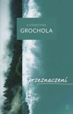 Katarzyna Grochola-Przeznaczeni