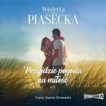 Wioletta Piasecka-Przyjdzie pogoda na miłość
