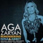 Aga Zaryan-Remembering Nina & Abbey