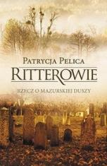 Patrycja Pelica-[PL]Ritterowie. Rzecz o mazurskiej duszy