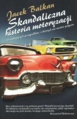 Jacek Balkan-Skandaliczna historia motoryzacji