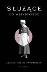 Joanna Kuciel-Frydryszak-Służące do wszystkiego