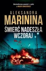 Aleksandra Marinina-[PL]Śmierć nadeszła wczoraj
