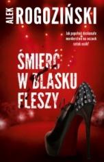 Alek Rogoziński-Śmierć w blasku fleszy