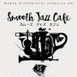 Różni wykonawcy - wybór: Marek Niedźwiecki-Smooth Jazz Cafe 15