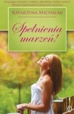Katarzyna Michalak-Spełnienia marzeń!