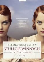 Ałbena Grabowska-Stulecie Winnych. Ci, którzy przeżyli