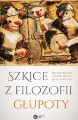 Bartosz Brożek, Michał Heller, Jerzy Stelmach-Szkice z filozofii głupoty