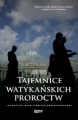 John Thavis-Tajemnice watykańskich proroctw. Jak Kościół bada zjawiska nadprzyrodzone