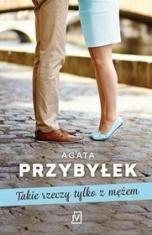 Agata Przybyłek-[PL]Takie rzeczy tylko z mężem