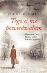 Kelly Rimmer-Tego ci nie powiedziałam
