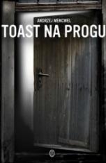 Andrzej Mencwel-[PL]Toast na progu