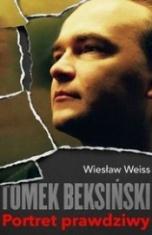 Wiesław Weiss-[PL]Tomek Beksiński. Portret prawdziwy