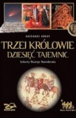 Grzegorz Górny-[PL]Trzej Królowie dziesięć tajemnic. Sekrety bożego Narodzenia