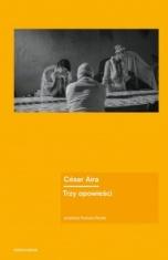 César Aira-Trzy opowieści