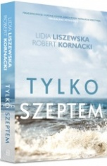 Lidia Liszewska, Robert Kornacki-Tylko szeptem
