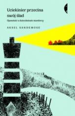 Aksel Sandemose-[PL]Uciekinier przecina swój ślad