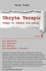 Jerzy Zięba-Ukryte terapie - czego ci lekarz nie powie. Część 2