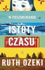 Ruth Ozeki-[PL]W poszukiwaniu istoty czasu