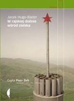 Jacek Hugo-Bader-[PL]W rajskiej dolinie wśród zielska