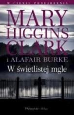Mary Higgins Clark i Alafair Burke-[PL]W świetlistej mgle